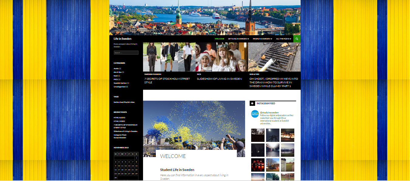 For my personal website, I use the topic of living in Sweden. Very satisfied with my work ;)
